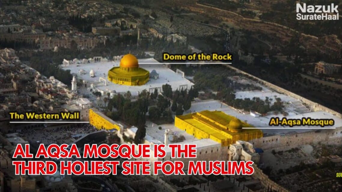 Al Aqsa mosque is the third holiest site for Muslims
