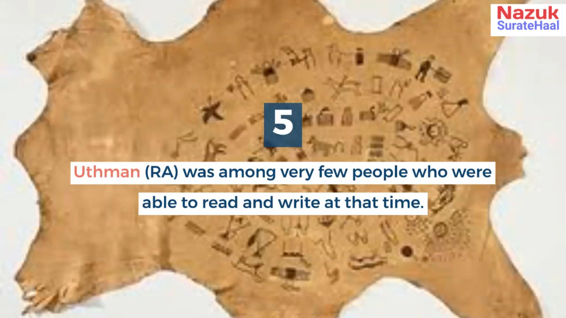 Uthman (RA) was among very few people who were able to read and write at that time.