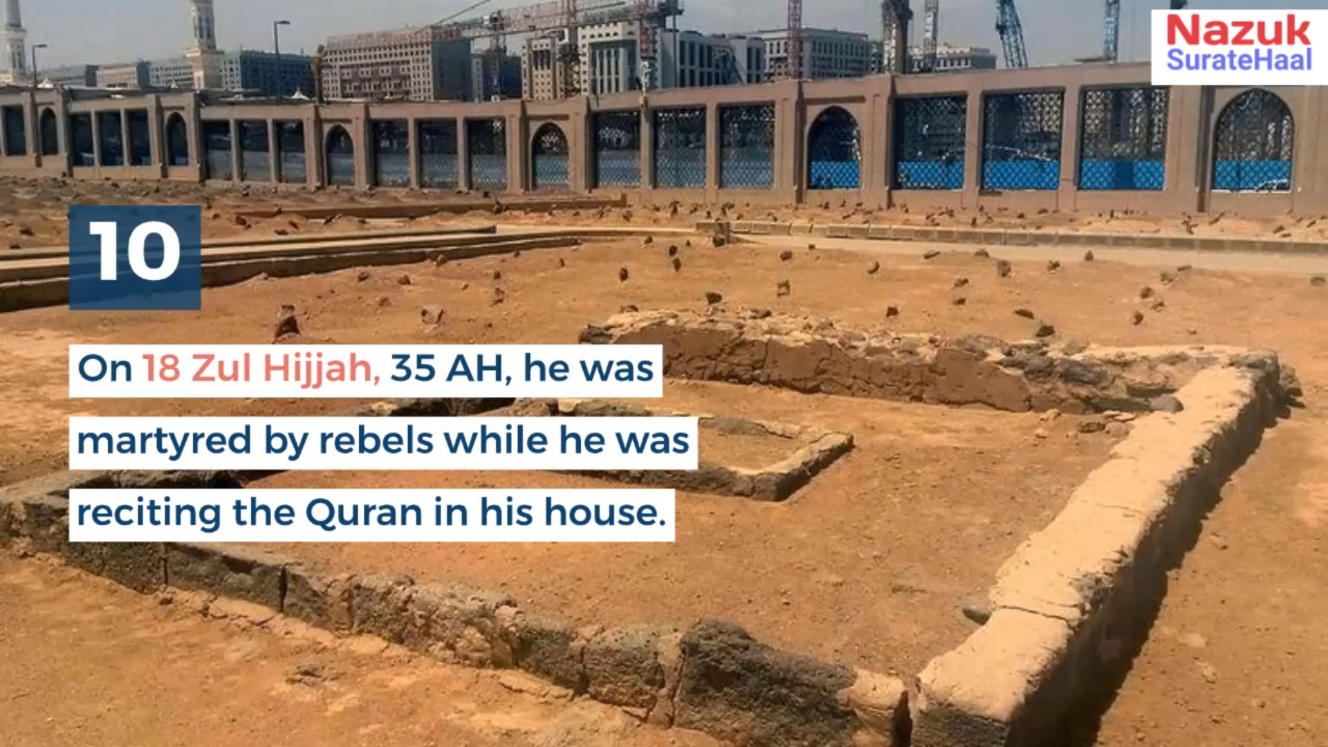 On 18 Zul Hijjah, 35 AH, he was martyred by rebels while he wasreciting the Quran in his house. He was 84 years old at the time.