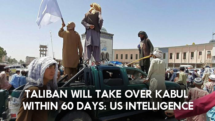 Taliban will take over Kabul within 60 days: US intelligence